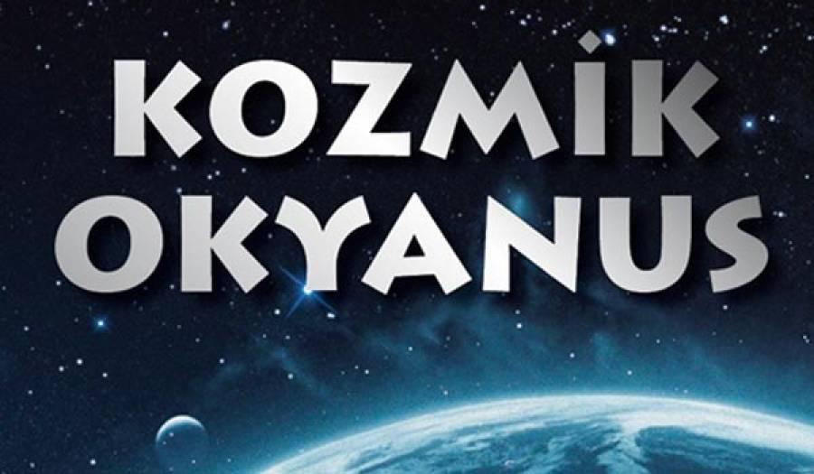 """""""Kozmik Okyanus"""""""