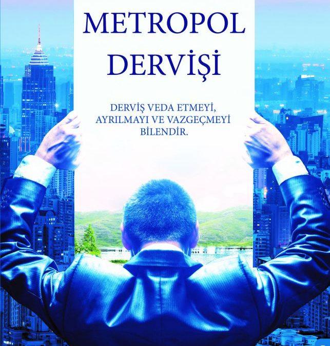 Şehir Hayatına Farklı Bir Bakış Açısı: Metropol Dervişi