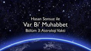 var bi' muhabbet (bölüm 3: astroloji vakti)