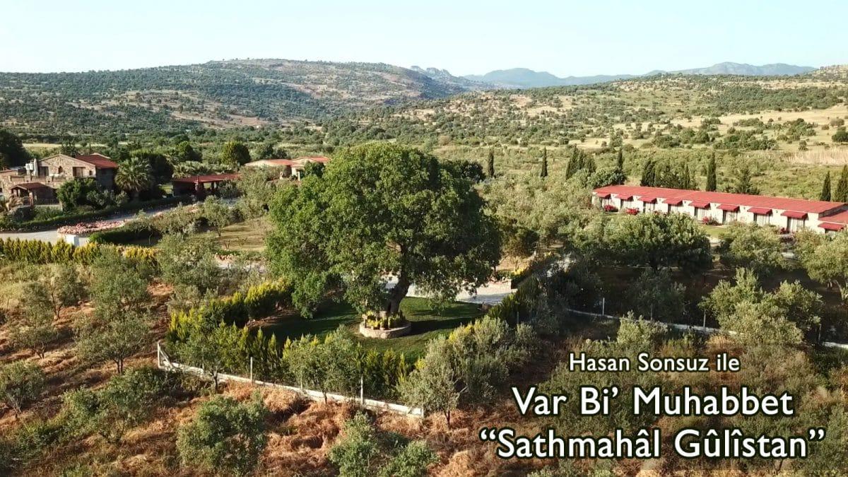 Var Bi' Muhabbet (Bölüm 5: Sathmahâl Gûlîstan)